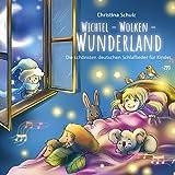"""""""Wichtel - Wolken - Wunderland"""" (Die schönsten deutschen Schlaflieder für Kinder)"""
