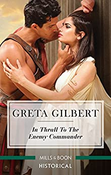 In Thrall To The Enemy Commander by [Greta Gilbert]