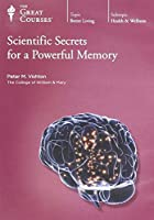 Scientific Secrets for a Powerful Memory (Great Courses, No. 1965)