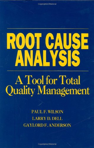 Compare Textbook Prices for Root Cause Analysis : A Tool for Total Quality ManagementH0701 1 Edition ISBN 9780873891639 by Wilson, Paul F.,Dell, Larry D.,Anderson, Gaylord F.