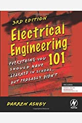 Electrical Engineering 101: Everything You Should Have Learned in School...but Probably Didn't - September, 2011 Paperback