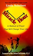 Schubert, Linda's Miracle Hour: A Method of Prayer That Will Change Your Life 29th (twenty-ninth) printing edition by Schubert, Linda published by Queenship Pub Co [Paperback] (1997)