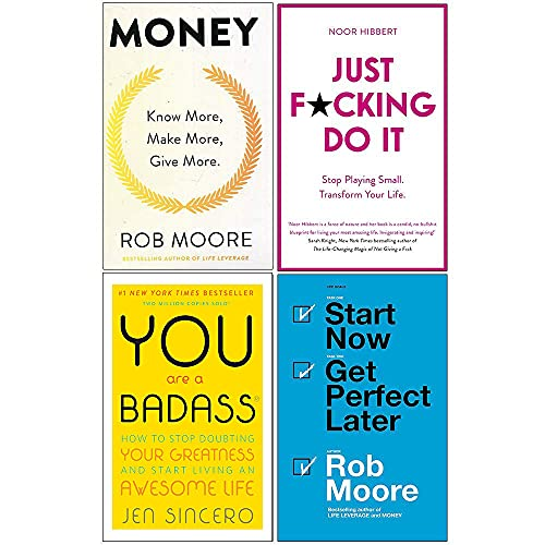 Money Know More Make More Give More, Just F*cking Do It, You Are a Badass, Start Now Get Perfect Later 4 Books Collection Set