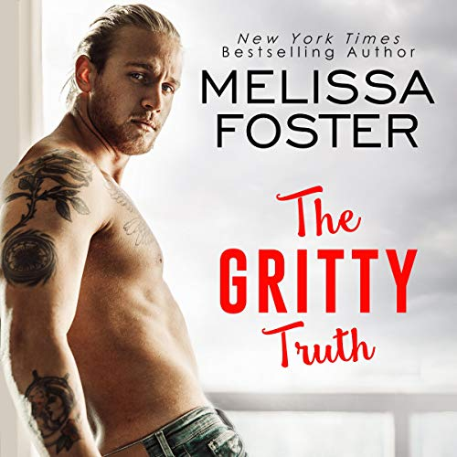 The Gritty Truth Audiobook By Melissa Foster cover art