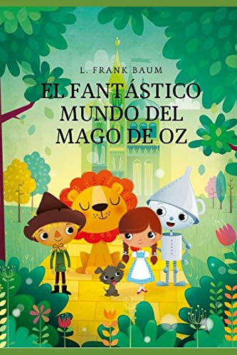El Fantástico Mundo del Mago de Oz: Clásico para Niños - Versión actualizada 2020