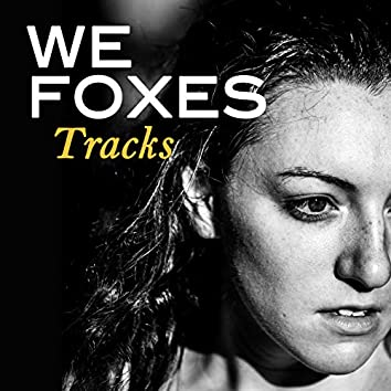 We Foxes: Tracks