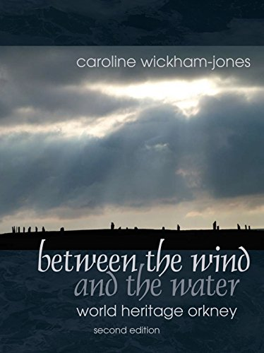 Between the Wind and the Water: World Heritage Orkney