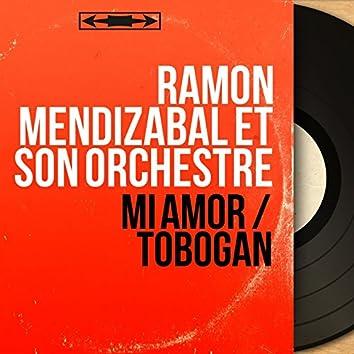 Mi amor / Tobogan (Mono Version)