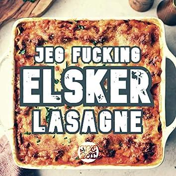 Jeg Fucking Elsker Lasagne