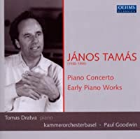 Piano Concerto / Early Piano Works by JANOS TAMAS (2010-04-27)