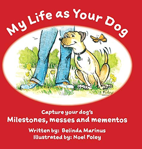My Life as Your Dog: Milestones, messes and mementos