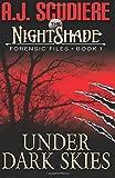 The NightShade Forensic Files: Under Dark Skies (Book 1) (Volume 1)