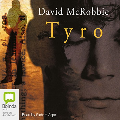 Tyro                   By:                                                                                                                                 David McRobbie                               Narrated by:                                                                                                                                 Richard Aspel                      Length: 5 hrs and 47 mins     1 rating     Overall 4.0
