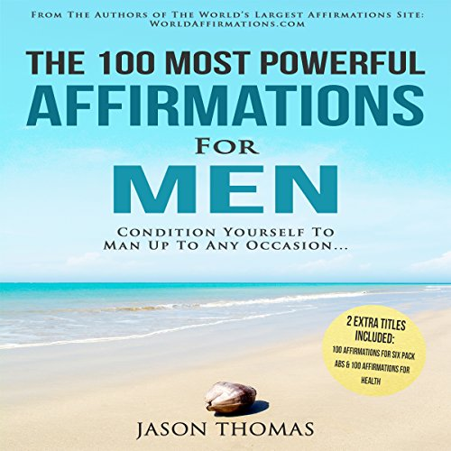 Affirmation | The 100 Most Powerful Affirmations for Men audiobook cover art