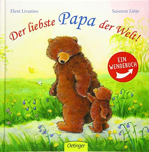 Der liebste Papa der Welt!/ Die liebste Mama der Welt!: Ein Wendebuch