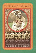 The Gashouse Gang: How Dizzy Dean, Leo Durocher, Branch Rickey, Pepper Martin, and Their Colorful, Come-from-Behind Ball Club Won the World Series--and America's Heart--During the Great Depression