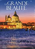 La grande beauté - Les sites italiens du patrimoine de l'Unesco