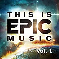 This Is Epic Music Vol. 1 by Various Artists