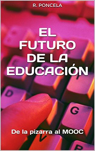 El futuro de la educación: De la pizarra al MOOC