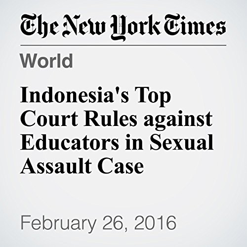 Indonesia's Top Court Rules against Educators in Sexual Assault Case cover art