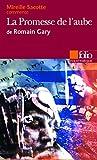 La Promesse de l'aube de Romain Gary (Essai et dossier) - Folio - 19/10/2006