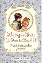 Betsy and Tacy Go Over the Big Hill (Betsy-Tacy Books Book 3) Kindle Edition