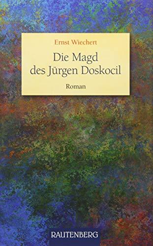 Die Magd des Jürgen Doskocil: Roman (Rautenberg - Erzählungen/Anthologien)
