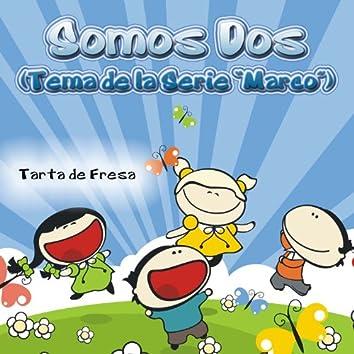 """Somos Dos (Tema de la Serie """"Marco"""") - Single"""