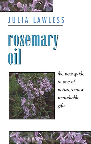 Rosemary Oil: A new guide to the most invigorating rememdy (English Edition)