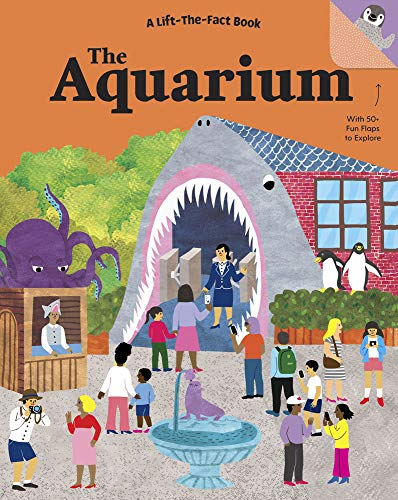The Aquarium: A Lift-the-Fact Book (Lift-the-Fact Books)