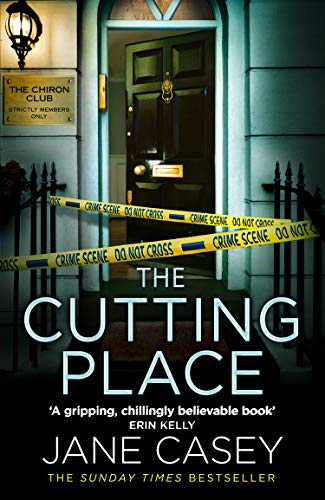 The Cutting Place: The gripping latest new crime thriller from the Top Ten Sunday Times bestselling author (Maeve Kerrigan, Book 9) by [Jane Casey]