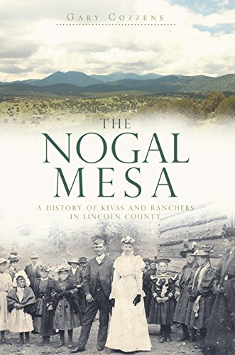 The Nogal Mesa: A History of Kivas and Ranchers in Lincoln County (Landmarks) (English Edition)