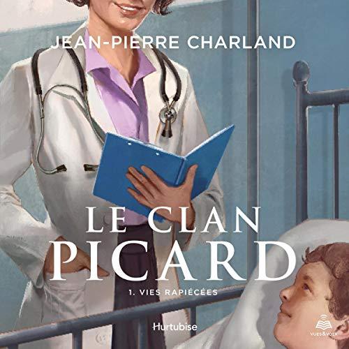 Page de couverture de Le clan Picard tome 1. Vies rapiécées