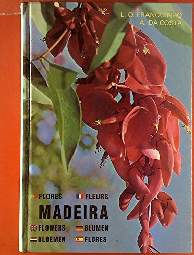 Madeira. Pflanzen und Blumen. 6sprachig: deutsch, englisch, niederländisch, portugiesisch, spanisch, französisch.