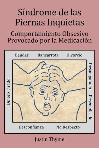 Síndrome de las Piernas Inquietas: Comportamiento Obsesivo Provocado por la Medicación (English Edition)