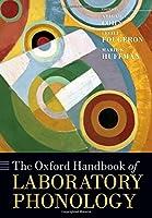 The Oxford Handbook of Laboratory Phonology (Oxford Handbooks in Linguistics)