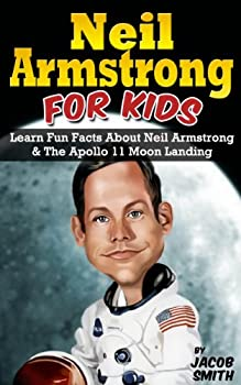 Neil Armstrong Biography for Kids Book Kindle eBook