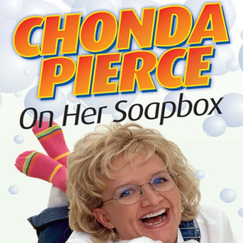 Chonda Pierce on Her Soapbox audiobook cover art