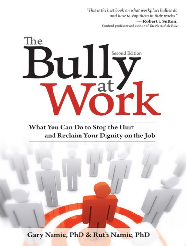The Bully at Work: What You Can Do to Stop the Hurt and Reclaim Your Dignity on the Job (English Edition)
