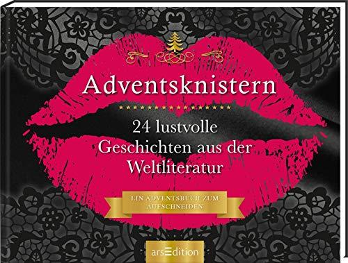 Adventsknistern. 24 lustvolle Geschichten aus der Weltliteratur.: Ein Buch zum Aufschneiden (Adventskalender)