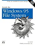 Inside the Windows 95 File System: IFSMgr, The Installable File System Manager (Nutshell Handbooks)