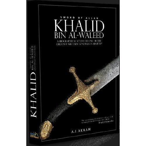 Compare Textbook Prices for Khalid Bin Al-waleed: Sword of Allah: A Biographical Study of One of the Greatest Military Generals in History  ISBN 8601405271082 by A.I. Akram,A.B. al-Mehri