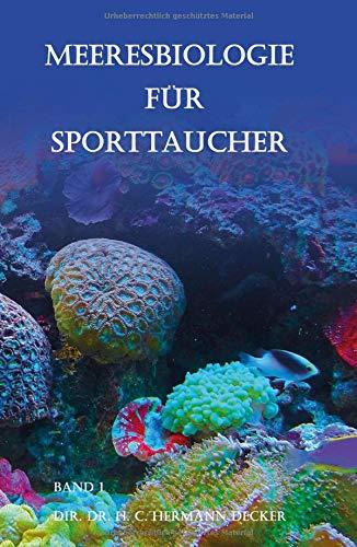 Meeresbiologie für Sporttaucher: Band 1 Dir. Hermann Decker