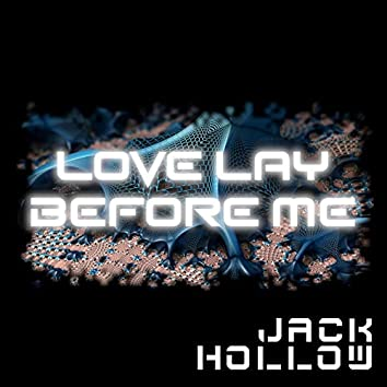 Love Lay Before Me
