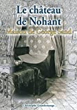 Château de Nohant (Le) Maison de George Sand