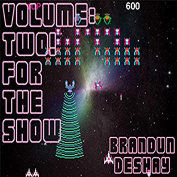 Volume: Two! For The Show