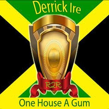 One House a Gum