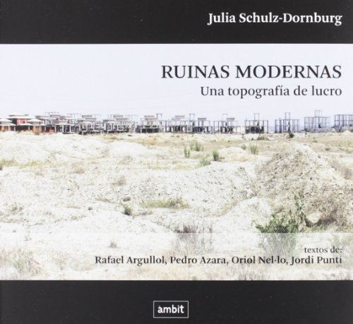 Ruinas modernas - una topografia de lucro