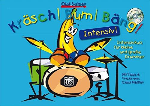 Kräsch! Bum! Bäng! / Schlagzeugschule für Kinder: Kräsch! Bum! Bäng! Intensiv!: Der Intensivkurs für kleine und große Drummer. Mit Tipps & Tricks von Claus Heßler. Mit MP3-CD!