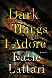 Dark Things I Adore